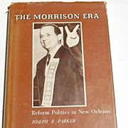 REDUCED 1st Edition The Morrison Era Reform Politics In New Orleans Author Signed