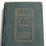 SALE 1911 The Honor Of The Big Snows by James Oliver Curwood