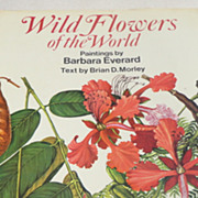 REDUCED 1983 Wild Flowers Of The World Text By Brian D. Morley