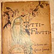 SOLD 1881 Tutti Frutti A Book Of Child Songs By Laura Ledyard & W. T. Peters