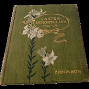1899 Easter Immortelles By Charles Albert Dickinson, D. D.