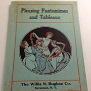 REDUCED 1929 Pleasing Pantomimes & Tableaux By Marie Irish/O. E. Young & Others