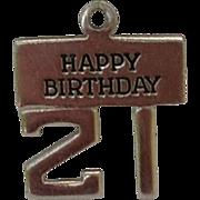 Vintage  Sterling. Silver Happy 21 Birthday Charm