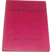 Sketches of Manchurian Battle-Fields: with a Verbal Description of Southern Manchuria An Aid t
