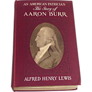 Vintage Third Edition  An American Patrician Or The Story Of Aaron Burr 1908