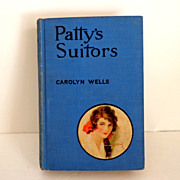 Patty's Suitors. Carolyn Wells.  1927 Dodd, Mead & Co.  V. Scarce Edition.  Good condition.