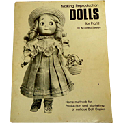 Making Reproduction Dolls for Profit by Mildred Seeley.  Home Methods.  Good Condition.