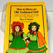 How to Dress an Old-Fashioned Doll.  Patterns & instructions.  Great Reference!  Mint conditio