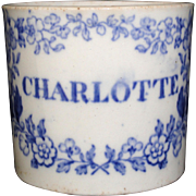 SALE Early Staffordshire Childs Pearlware Christening Cup Mug CHARLOTTE c1840
