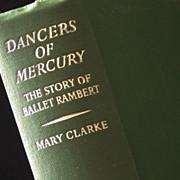 """Dancers Of Mercury-The Story Of Ballet Rambert"" 1st Ed., 1962"