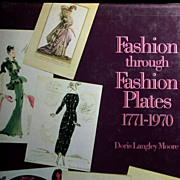 """Fashion Through Fashion Plates 1771-1970"" by Doris L. Moore"