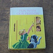 Fun With Our Friends Dick And Jane Basic Reader 1962