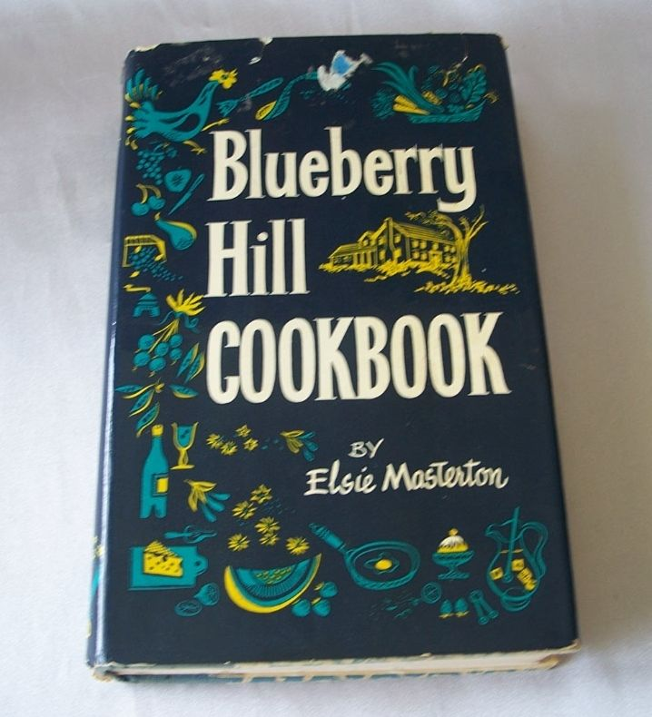 Blueberry Hill Cookbook By Elsie Masterton 1959 From
