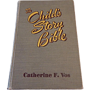 The Child's Story Bible by Catherine F. Vos 1949