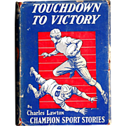 "SALE 1942 Football Boy's Sports Adventure Vintage Novel  Book - ""Touchdown to Victory"" - ."