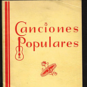 SALE PENDING Canciones Populares 1935 Spanish Language Popular Vocal Music Song Book - Spanish
