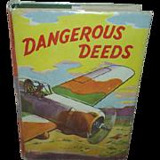 'Dangerous Deeds', 1927 1st Ed. Aviator Series