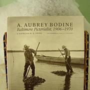 A. Aubrey Bodine: Baltimore Pictorialist 1906-1970 Photograph Coffee Table Book