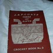 J & P Coats Yokes And Gifts Crochet Book No 3 Anne Orr 1919 Needlework