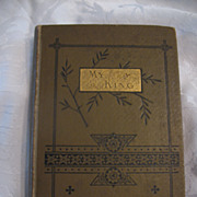 Religious Book  Titled My King Circa 1876 Prayers