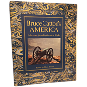 SALE Bruce Catton's America: Selections from his Greatest Works by Bruce Catton  (Author), ...
