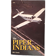 The Piper Indians by Bill Clarke - Piper Aircraft Corp.