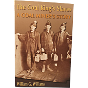 SALE The Coal King's Slaves  by William G. Williams