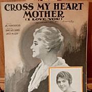 Cross My Heart Mother – 1925