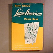 1958 Betty White's Latin-American Dance Book - Illustrated