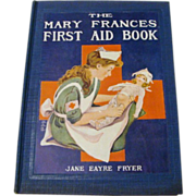 "1916: First Edition of "" The Mary Frances First Aid Book "" by Jane Eayre Fryer"