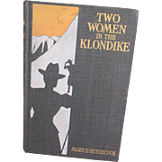 Two Women in the Klondike by Mary E. Hitchcock, First Edition