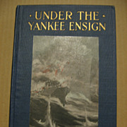 SALE Under the Yankee Ensign by Ralph Henry Barbour  1919 1st Edition