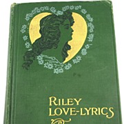 1905 Love Lyrics by James Whitcomb Riley, Life Pictures by W. Dyer