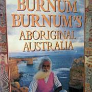 SALE Burnum Burnum's Aboriginal Australia ~ 1st Edition 1988