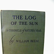 SALE The Log of the Sun 1906 1st Edition