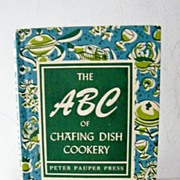 SALE The ABC of Chafing Dish Cookery Cook Book 1st Edition