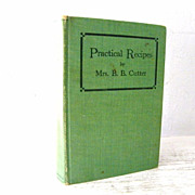 SALE SCARCE BOOK Practical Recipes by Mrs. B.B. Cutter 1909 1st Edition (& Bookplate)