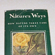 SALE PENDING 1st Edition Nature's Ways 72 Color Plates Fabulous!!