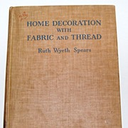 SALE 1940 Home Decoration with Fabric and Thread Hardcover Book