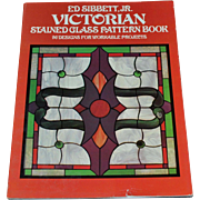 SALE 1979 Victorian Stained Glass Pattern Softcover Book ~ Author Ed Sibbett