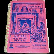 SALE 1973 Quelque Chose Piquante Acadian Meat & Fish Cookbook