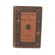 Builders Of America 1927 Lawler Text Book Mint
