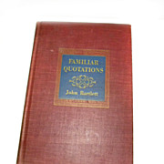 SALE FAMILIAR QUOTATIONS by John Bartlett 1952 Reference Book
