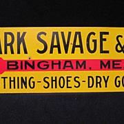 Antique General Store Advertising Tin Sign Mark Savage Bingham, Me.