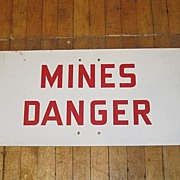 """Mines Danger"" Tin Sign   FREE U.S. Shipping"