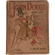 1906 John Dough and the Cherub 1st Edition...