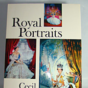 SOLD Royal Portraits, by Cecil Beaton with Introduction by Peter Quennell, First Edition, 1963