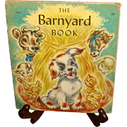 SALE 1945 Hard Board Illustrated for Children The Barnyard Book