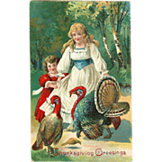 Embossed 1909 Thanksgiving Postcard - Two Girls with Turkeys