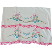 Vintage 50's Embroidered HIS HERS Pillowcases w Crocheted Trim